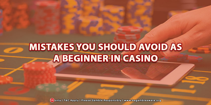 Mistakes you Should Avoid as a Beginner in Casinos Online