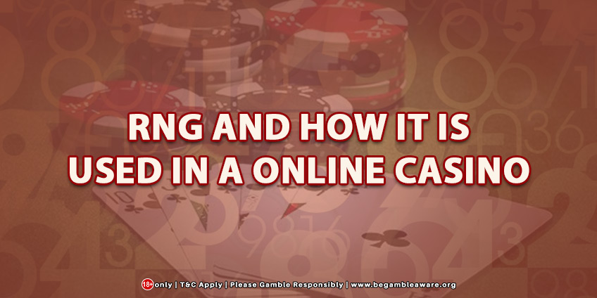 What is RNG and How It Is Used In A Online Casino