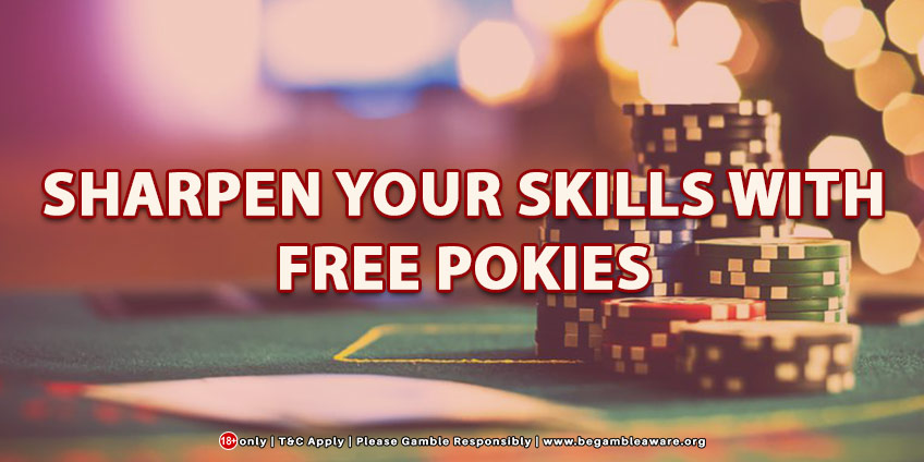 Sharpen Your Skills With Free Pokies