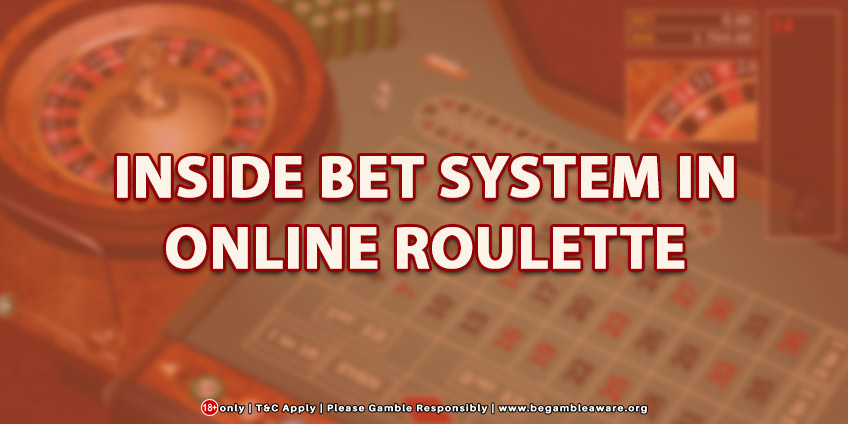 Inside Bet System In Online Roulette