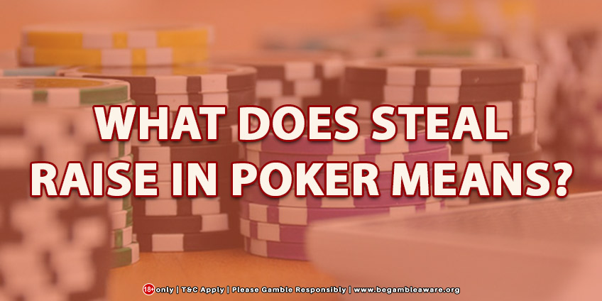 What Does Steal Raise In Poker Mean?