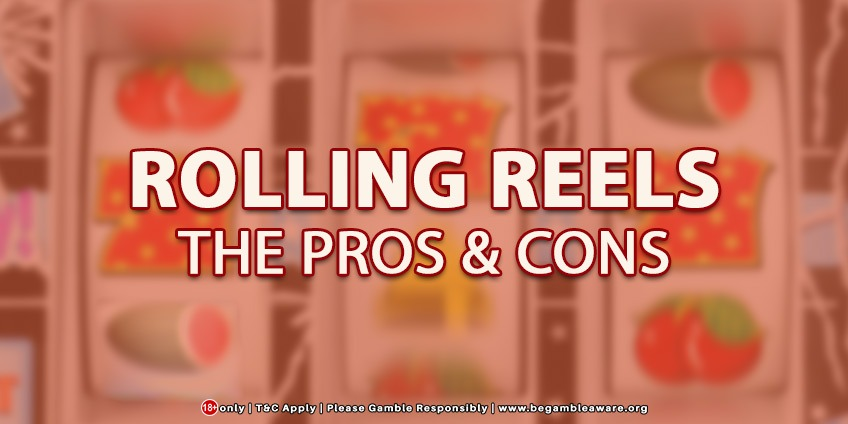 Rolling Reels: The Pros And Cons