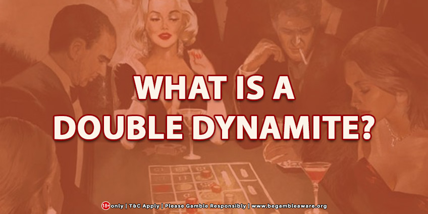 What Is A Double Dynamite?