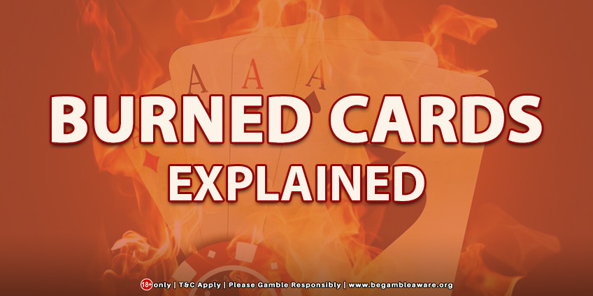 Burned Cards: Explained