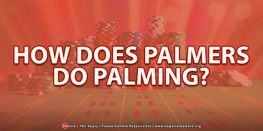 How Does Palmers Do Palming?