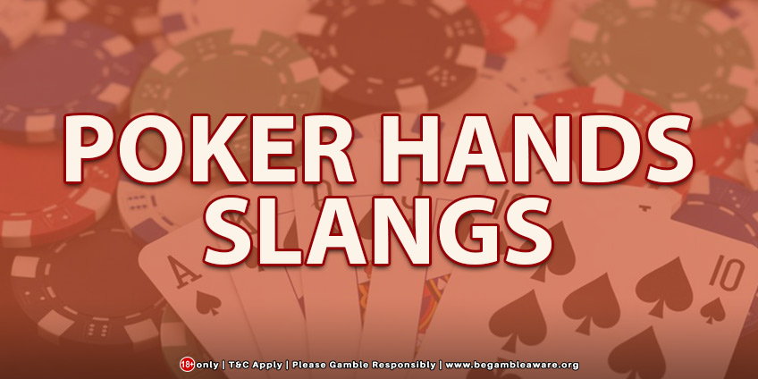Poker Hands Slangs To Have An Upper Hand