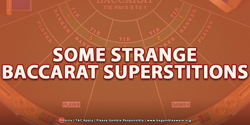 Some Strange Baccarat Superstitions