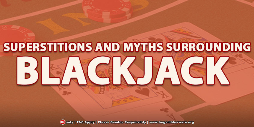 Superstitions and Myths Surrounding Blackjack