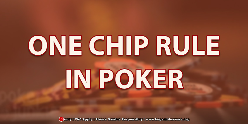One Chip Rule In Poker: Explained