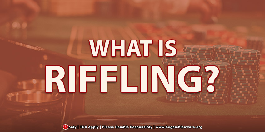 What is Riffling? Explained In Detail