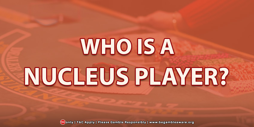Who Is A Nucleus Player?